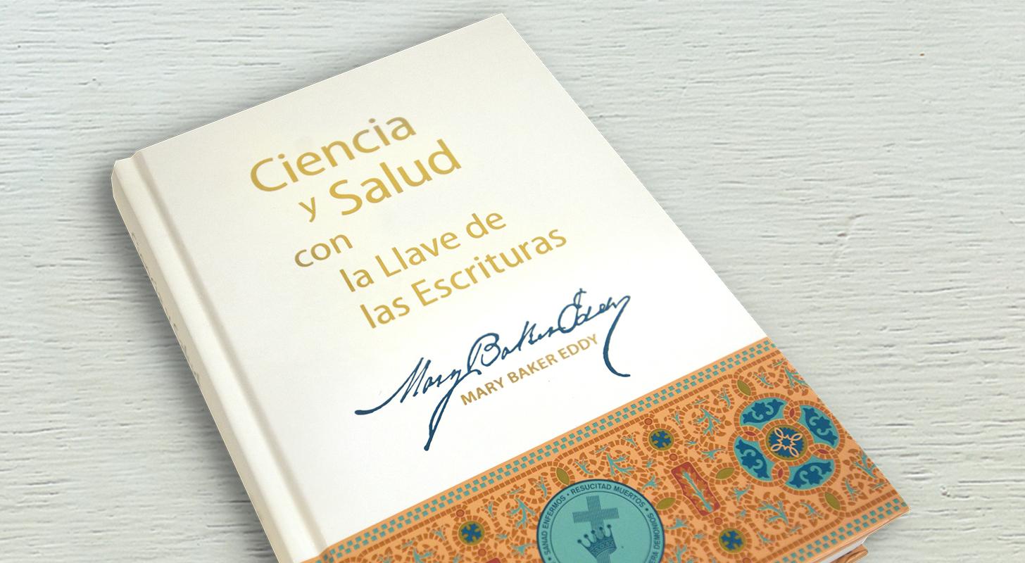 Ciencia y Salud con la Llave de las Escrituras por Mary Baker Eddy.