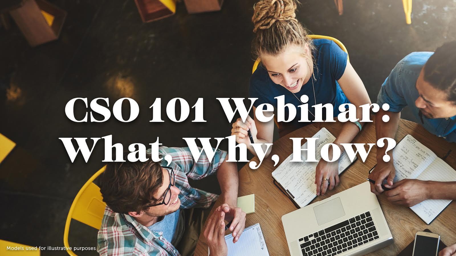 CSO 101 Webinar: What? Why? How?