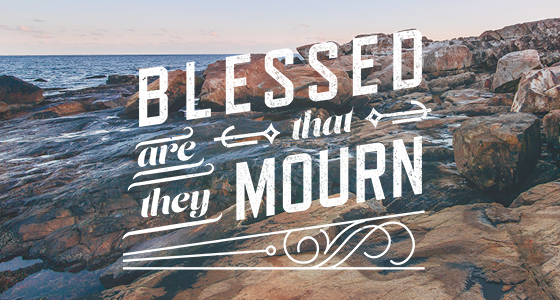 beatitudes: blessed are they that mourn