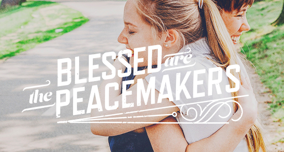 Beatitudes: Blessed are the peacemakers