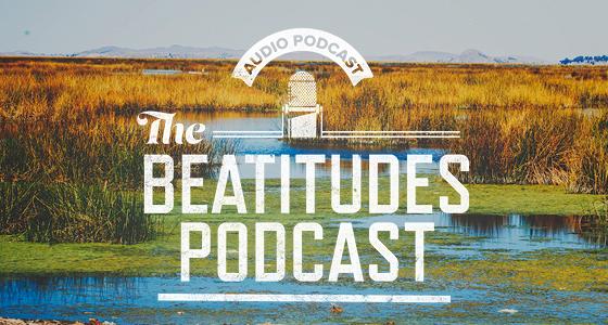 The Beatitudes: Audio Podcast