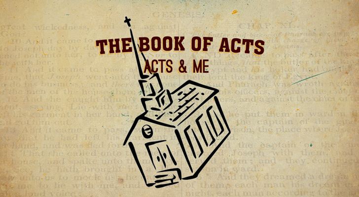 Acts of the Apostles: Part 5 — Acts and Me