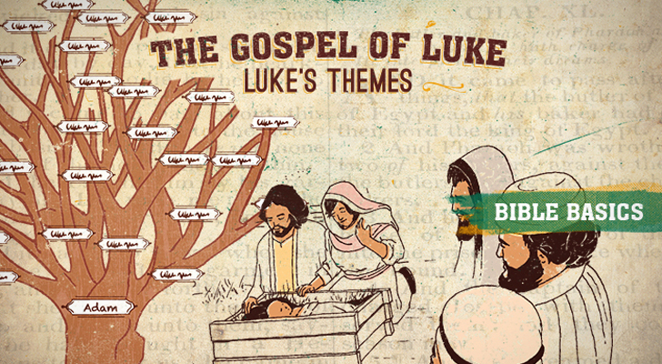 The Gospel of Luke: Pt. 4 – Luke's themes