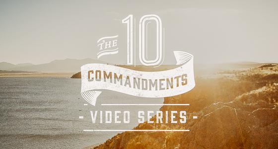 10 Commandments -Video Series