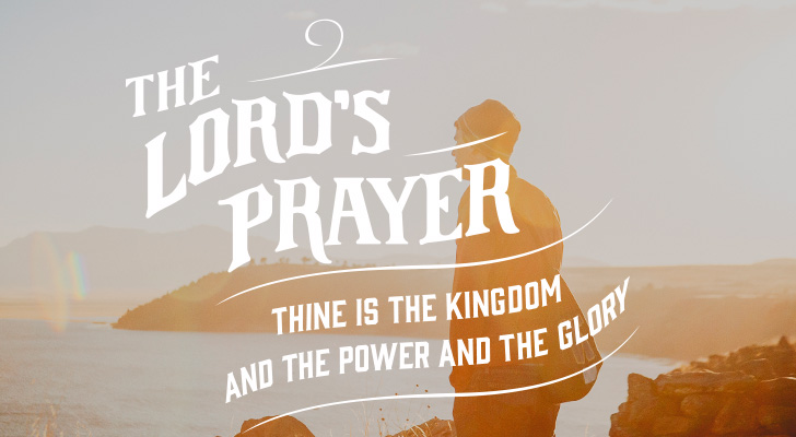 The Lord's Prayer: Thine is the Kingdom