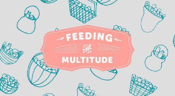 Feeding the Multitude