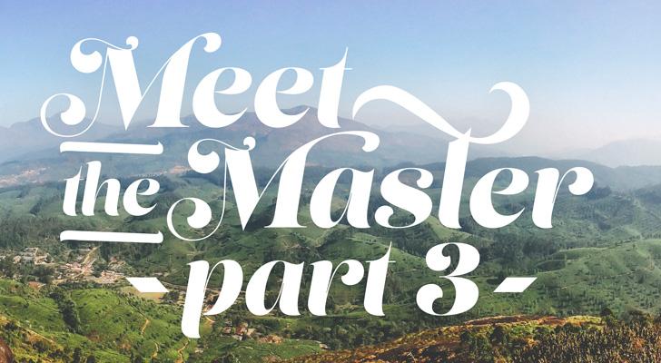 Meet The Master: Part Three