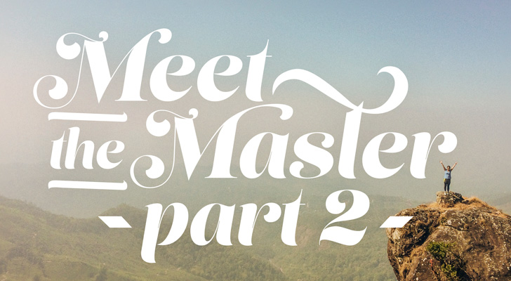 Meet The Master: Part Two