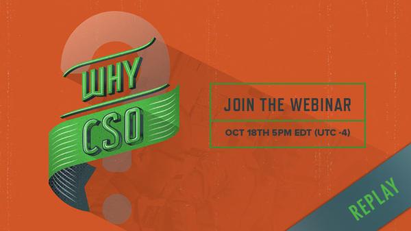 """Webinar: """"Why CSO?"""""""