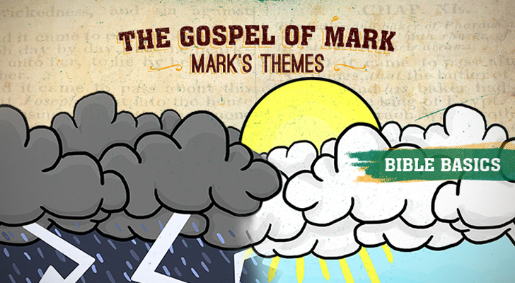 The Gospel of Mark: Pt. 4 - Mark's Themes